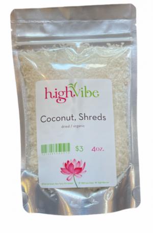 HighVibe- Coconut Shreds /Dried / Organic Bulk 4oz